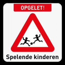 Informatiebord - Opgelet spelende kinderen