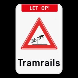 Verkeersbord - Let op! Tramrails