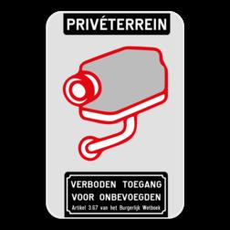 Camerabord Camerabewaking - Privéterrein - Verboden toegang Camerabord - Privéterrein - Verboden toegang