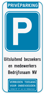Parkeerbord Privéparking - E9 - Tekst naar keuze - verboden toegang voor onbevoegden artikel 87,8 van het veldwetboek Parkeerbord Privéparking enkel bezoekers + verboden toegang