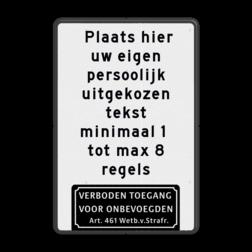 Tekstbord eigen tekst met art.461 verboden toegang Wit / zwarte rand, (RAL 9005 - zwart), Let op!, Hier uw, eigen tekst-, regels