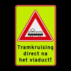 Verkeersbord Vooraanduiding tramkruising Verkeersbord RVV J14f - FLUOR tramkruising + ondertekst