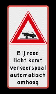 Verkeersbord Vooraanduiding beweegbare verkeerspaal Verkeersbord RVV J39 + eigen tekst pollers, rampaal, hydraulische, obstakel, elektrische paal, beweegbaar