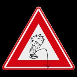Verkeersbord Pas op pissig persoon Verkeersbord - waarschuwing Pissig persoon cadeau, kado, Aangebrand, Boos, Geërgerd, Geïrriteerd, Geprikkeld, Kwaad, Nijdig, Prikkelbaar, Verbolgen, Zeer nijdig, wildplassen