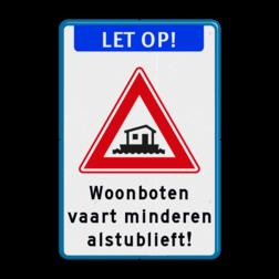 Informatiebord - LET OP! Woonboten logobord, eigen ontwerp, woonboot, speciale borden
