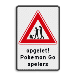 Verkeersbord - overstekende Pokemon Go spelers - eigen tekst Overstekende pokemon Go spelers