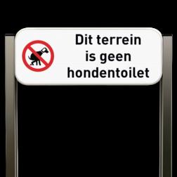 Informatiebord - Geen hondentoilet - Luxe staanders Parkeerbord, parkeerplaats, eigen plaats, parkeren, e9, p bord, bezoekers, luxe, portaal, unit, ts,