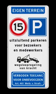 Parkeerbord Eigen terrein + RVV E04 & A01-15 + 3 vrij invoerbare tekstregels + wegsleepregeling + verboden toegang art. 461 Parkeerbord eigen terrein E04/A01-15 + eigen tekst