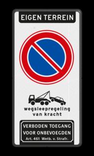 Parkeerverbod RVV E1 + wegsleepregeling + verboden toegang Art. 461 verboden toegang artikel 461, eigen terrein, parkeerterrein, wegsleepregeling, parkeerverbod, E1,