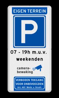 Parkeerbord Eigen terrein of privéterrein + RVV E04 + 2 vrij invoerbare tekstregels + camerabewaking +Verboden toegang Parkeerbord 400x800mm et-E04-2txt-camera-vt461 privé terrein, verboden
