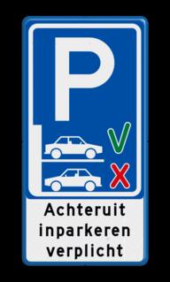 Parkeerbord Achteruit inparkeren verplicht Parkeerbord - Achteruit inparkeren verplicht BT21 achteruit parkeren, Achteruit, inparkeren, verplicht