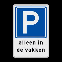 Parkeerbord Parkeren uitsluitend in de vakken Parkeerbord RVV E04 + in de vakken parkeerbord, eigen terrein, fluor, geel, RVV E04, parkeren,  vrij invoerbare tekst, E4, BT07
