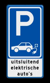 Verkeersbord Parkeerplaats elektrische auto's + eigen tekst Verkeersbord parkeren elektrische auto's