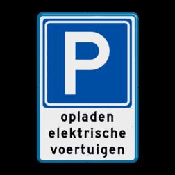 Verkeersbord Hier mogen alleen auto's die met de laadkabel verbonden met het oplaadpunt bezig zijn met opladen, op de betreffende parkeerplaats staan. Verkeersbord E04 - Parkeerplaats voor opladen elektrische auto's