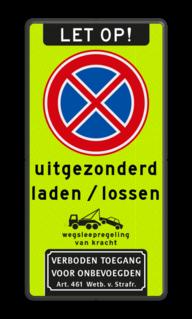 Bord Bord verboden stil te staan uitgezonderd laden & lossen met eigen tekst, wegsleepregeling & verboden toegang Bord E2 + Laden/Lossen uitzondering + pictogrammen & tekst