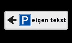 Parkeerroutebord pijl links - parkeren + eigen tekst