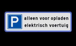 Parkeerplaatsbord Parkeren Elektrisch voertuig