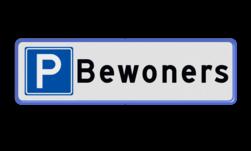 Parkeerplaatsbord Bewoners (uitsluitend parkeren voor bewoners) Parkeerplaatsbord Parkeren Bewoners
