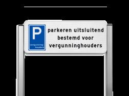 Parkeerplaatsbord Parkeerplaats bord vergunninghouders parkeerplaats Parkeerplaatsbord unit type TS - Vergunninghouders parkeerplaats