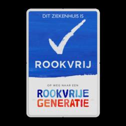 Rookvrij ziekenhuis - Informatiebord - Op weg naar een Rookvrije generatie - zonder logo zorginstelling