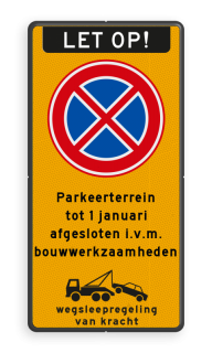 Verkeersbord RVV E02 + eigen tekst + wegsleepregeling Verkeersbord Stopverbod met eigen tekst - wegsleepregeling