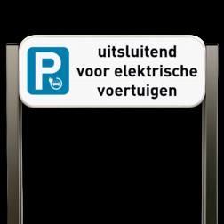 Parkeerbord elektrisch opladen type TS Parkeerbord, parkeerplaats, eigen plaats, parkeren, e9, p bord, bezoekers, luxe, portaal, unit, ts,