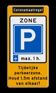 Tijdelijke parkeerzone Coronamaatregelen + ondertekst