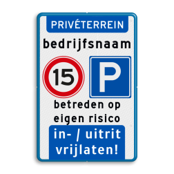 Product prive terrein + snelheid A1 + parkeren E4 + tekst Prive terrein + Snelheid A1, Parkeren E4 + eigen tekst