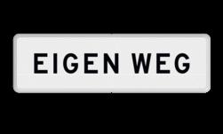 Verkeersbord Onderbord - EIGEN WEG Verkeersbord RVV OBD02 - Onderbord - Eigen weg of -terrein OBD02