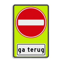 Verkeersbord Eenrichtingsweg, in deze richting gesloten voor voertuigen, ruiters en geleiders van rij- of trekdieren of vee + waarschuwing 'ga terug' Verkeersbord RVV C02OB705f- Eenrichtingsweg gevaar, ga terug - fluor achtergrond C02-OB705f fluor geel-groen, C02, C2, ga terug, Gesloten verklaring, verboden in te rijden, eenrichting