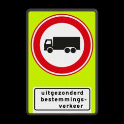 Verkeersbord Gesloten voor vrachtverkeer uitgezonderd bestemmingsverkeer Vrachtauto is : motorvoertuig, niet ingericht voor het vervoer van personen, waarvan de toegestane maximum massa meer bedraagt dan 3500 kg Verkeersbord RVV C07f - OB108 - Gesloten voor vrachtverkeer met uitzondering - fluor achtergrond C07