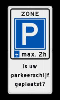 Verkeersbord Parkeerzone/parkeerkaart + eigen tekst Verkeersbord RVV E10 + eigen tekst