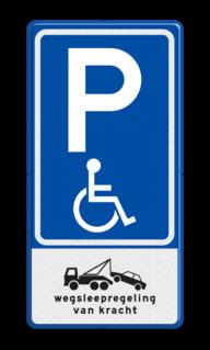 Verkeersbord Parkeerplaats minder valide - Parkeergelegenheid alleen bestemd voor voertuigcategorie, of groep voertuigen, die op het bord is aangegeven Verkeersbord RVV E06 + pictogram - Parkeren minder validen  +wegsleepregeling