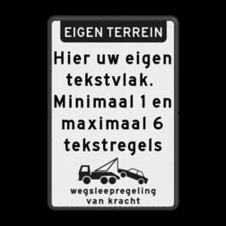 Verkeersbord Eigen terrein + 5 regels eigen tekst + wegsleepregeling OB304 Verkeersbord 400x600mm EIGEN TERREIN + tekst en wegsleepregeling