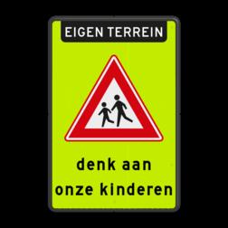 Verkeersbord Eigen terrein + spelende kinderen + denk aan onze kinderen Verkeersbord RVVJ21 - eigen terrein - denk aan onze kinderen