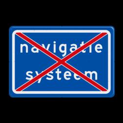 Verkeersbord Zet uw navigatiesysteem uit. Verkeersbord RVV L214 - Zet uw navigatiesysteem uit L214