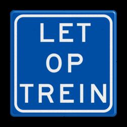 "Bord Let op Trein Bord ""Let op Trein"" - RS - 200x200mm - Reflecterend SO RS - LT NS, plankje, ProRail"