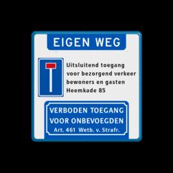Informatiebord Eigen weg of privéterrein met vrij invoerbare tekstregels + Verboden toegang Informatiebord met aanhef - doodlopende weg - verboden toegang Art.461