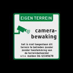 Informatiebord Eigen Terrein + camerabewaking + eigen tekst Informatiebord camerabewaking + eigen tekst Wit / groene rand, (RAL 6024 - groen), Eigen terrein, melden bij, de receptie, Videobewaking, Verboden toegang