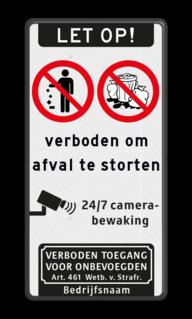 Informatiebord Verboden om huisvuil en/of afval te storten Informatiebord - verboden om afval te storten + verboden toegang en camerabewaking huisvuil, vuil, afval, storten, verboden,