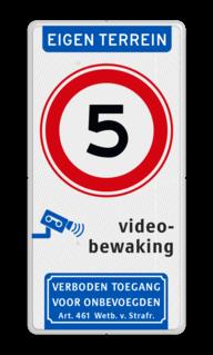 Verkeersbord Eigen terrein + RVV A01 snelheidsbeperking + videobewaking + verboden toegang artikel 461 Verkeersbord A01-05 met videobewaking en Wetboek