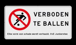 Verkeersbord VERBODEN TE VOETBALLEN + eigen tekst Verkeersbord voetballen verboden - met tekst