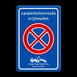 Verkeersbord Verboden te parkeren en stil te staan + wegsleepregeling Verkeersbord RVV E2 + txt + wegsleepregeling - BT32