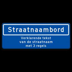Straatnaambord Straatnaambord met 3 regelige verklarende tekst Straatnaambord 14 karakters 800x300mm + 3 regelige ondertekst NEN 1772 N05v3