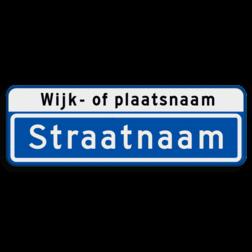 Straatnaambord 10 karakters 600x200 mm met wijk- of plaatsnaam NEN 1772