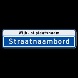 Straatnaambord Straatnaambord met wijk- of plaatsnaam Straatnaambord 14 karakters 800x200 mm met wijk- of plaatsnaam NEN 1772 N12w1