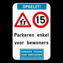 Bord Opgelet - Spelende kinderen - Snelheidsbeperking - eigen tekst - Verboden toegang voor onbevoegden Artikel 3.67 van het Burgerlijk Wetboek. Bord Opgelet - Spelende kinderen - C43 - eigen tekst