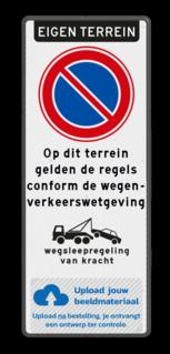 Product Eigen terrein + RVV E01 + op dit terrein gelden de regels conform de wegenverkeerswetgeving + wsl + verboden toegang artikel 461 Parkeerverbod Eigen terrein + eigen tekst - wegsleepregeling + verboden toegang - Art461 parkeerbord, logo, verboden toegang, tekst, eigen terrein, parkeerverbod, wegsleepregeling, terrein, wegenverkeerswet, artikel, 461