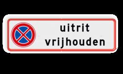 Verkeersbord Bord uitrit vrijlaten met RVV E03 Verkeersbord uitrit vrijlaten RVV E03 + tekst Uitrit, vrijhouden, vrijlaten, bord, eigen, terrein, e03
