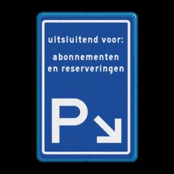 Verkeersbord Parkeerroute Verkeersbord parkeerroute - eigen ontwerp EA parkeerplaats, parkeerplek, routebord, bord met pijl, BW201